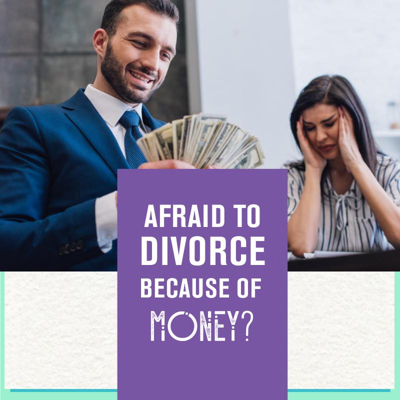 afraid to divorce because of finances