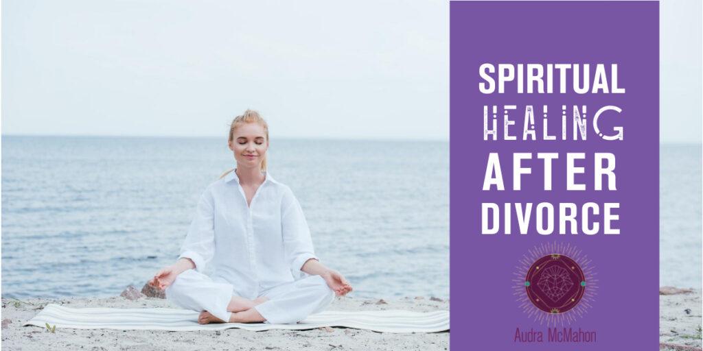 spiritual healing after divorce